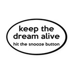Keep The Dream Alive Oval Car Magnet