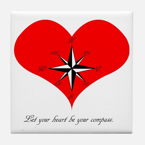 Let your heart be your compass. Tile Coaster