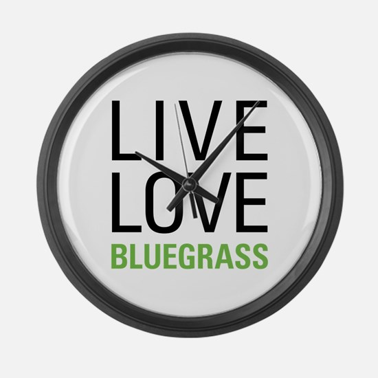 Live Love Bluegrass Large Wall Clock