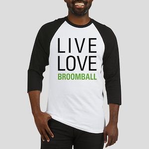 Live Love Broomball Baseball Jersey