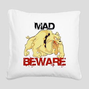 Mad dog ! Beware Square Canvas Pillow
