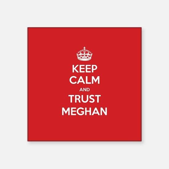 Trust Meghan Sticker