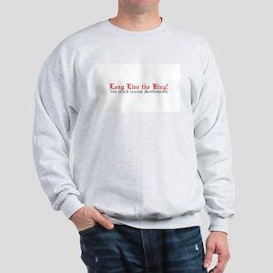 Long Live The King Sweatshirt