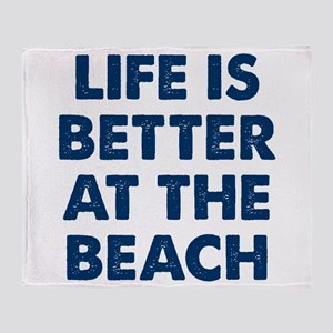 Life Is Better Beach Throw Blanket