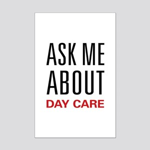 Ask Me About Day Care Mini Poster Print