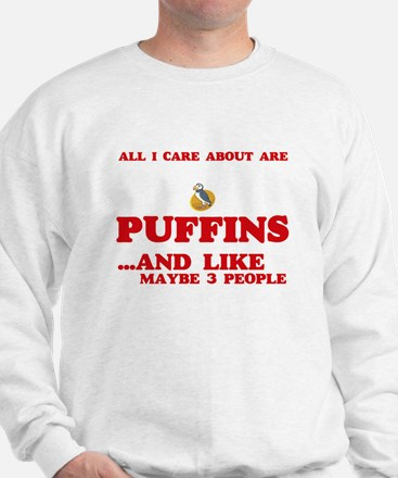 All I care about are Puffins Sweatshirt