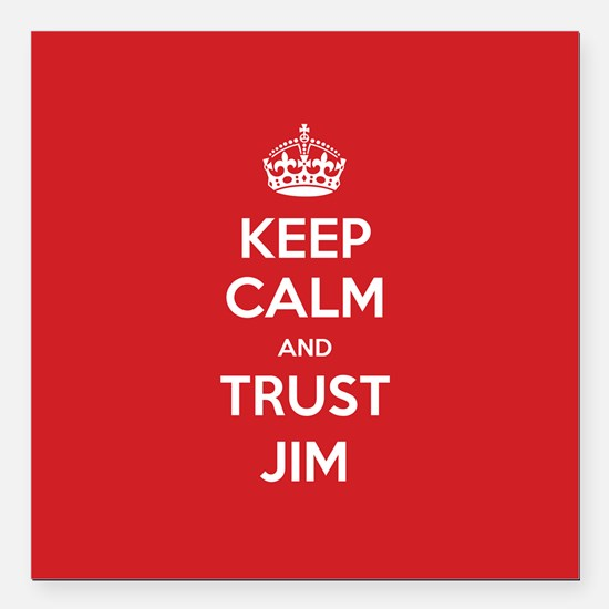 "Trust Jim Square Car Magnet 3"" x 3"""