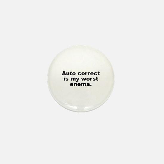 Auto Correct Is My Worst Enema Mini Button