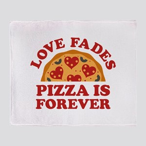 Love Fades Pizza Is Forever Stadium Blanket