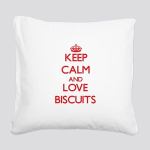 Keep calm and love Biscuits Square Canvas Pillow