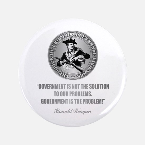 "(Patriot) Government is the Problem 3.5"" Button"