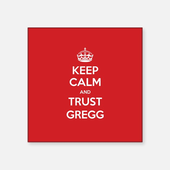 Trust Gregg Sticker
