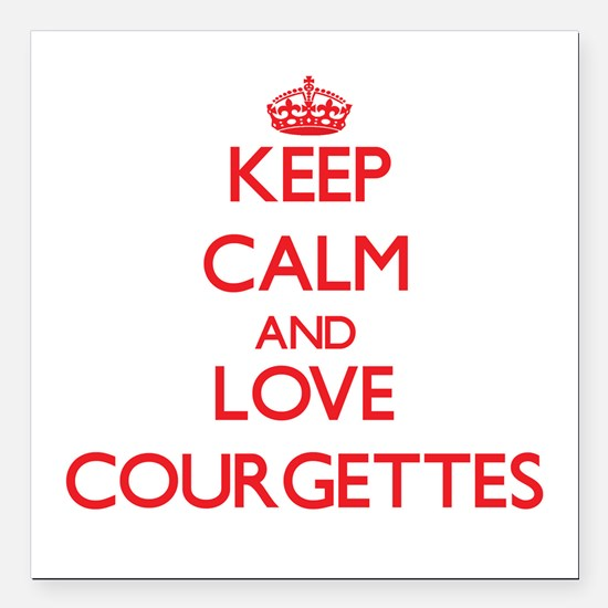 Keep calm and love Courgettes Square Car Magnet 3""