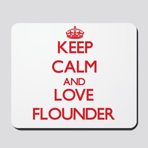 Keep calm and love Flounder Mousepad