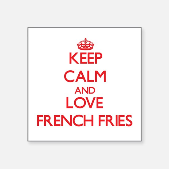 Keep calm and love French Fries Sticker