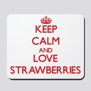 Keep calm and love Strawberries Mousepad