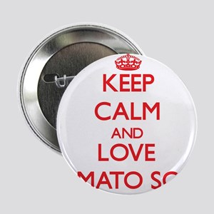 """Keep calm and love Tomato Soup 2.25"""" Button"""