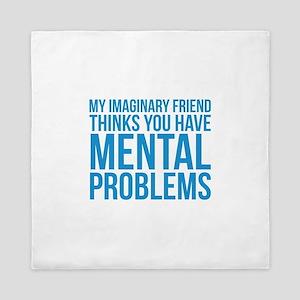 Imaginary Friend Mental Problems Queen Duvet