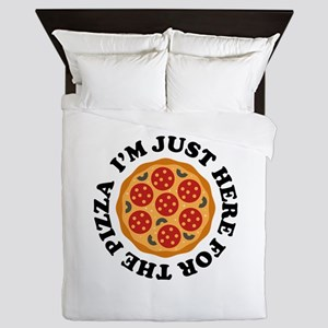 I'm Just Here For The Pizza Queen Duvet