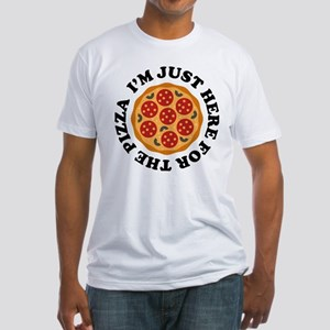 I'm Just Here For The Pizza Fitted T-Shirt