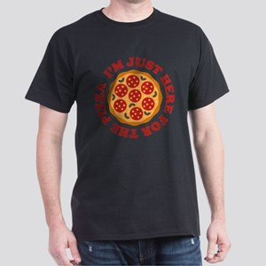 I'm Just Here For The Pizza Dark T-Shirt