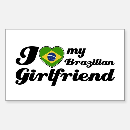 I love my Brazilian girl frie Sticker (Rectangular