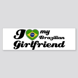 I love my Brazilian girl frie Bumper Sticker