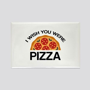 I Wish You Were Pizza Rectangle Magnet