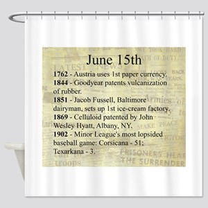 June 15th Shower Curtain