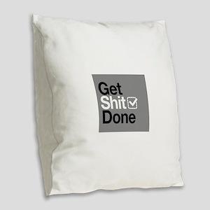 Get Shit Done Burlap Throw Pillow