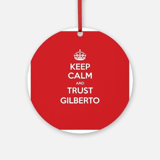 Trust Gilberto Ornament (Round)