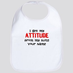 I Get My Attitude From My Aunt (Your Name) Bib