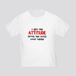 I Get My Attitude From My Aunt (Your Name) T-Shirt