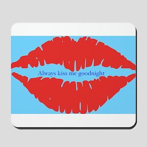Kiss me goodnight Mousepad