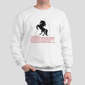 I am a horsewoman ... I can  ...  Sweatshirt