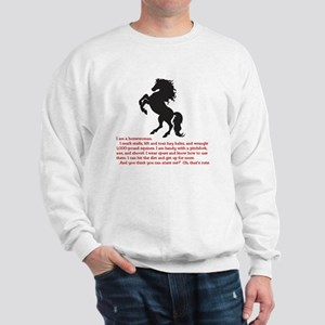 I am a horsewoman ... I can  ...  Sweatshirt
