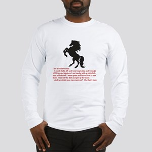 I am a horsewoman ... I can  . Long Sleeve T-Shirt