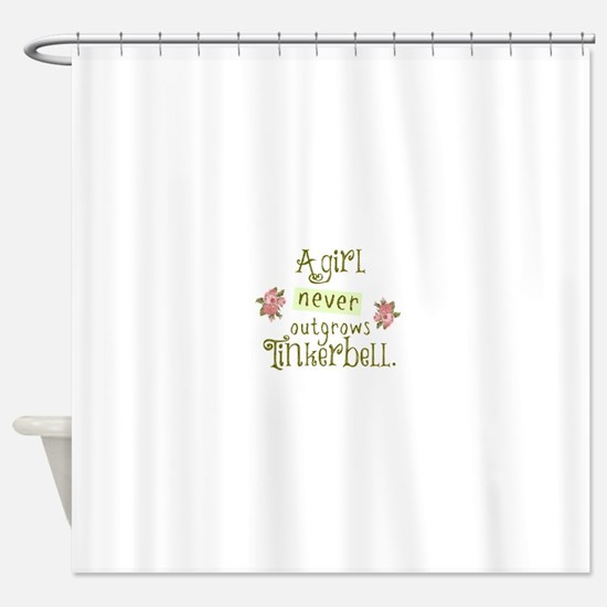 a girl never outgrows Tinkerbell Shower Curtain