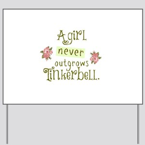 a girl never outgrows Tinkerbell Yard Sign