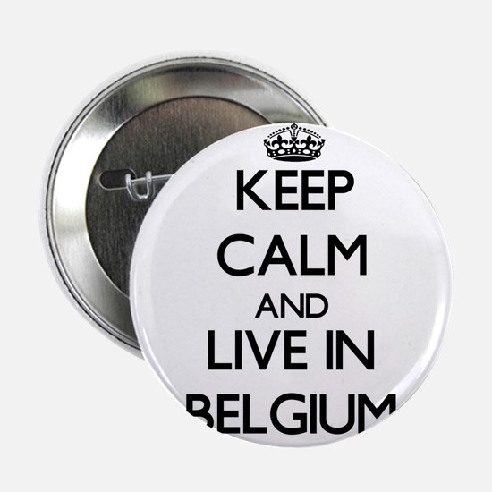 """Keep Calm and Live In Belgium 2.25"""" Button"""