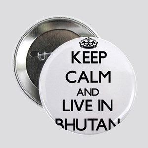 """Keep Calm and Live In Bhutan 2.25"""" Button"""