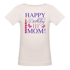 Happy Birthday Mom Organic Baby T Shirts