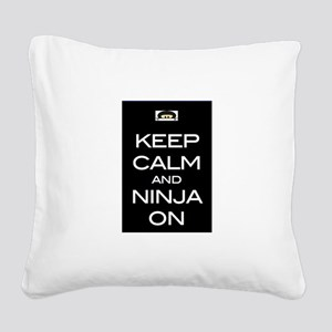 Keep Calm! And Ninja On Square Canvas Pillow