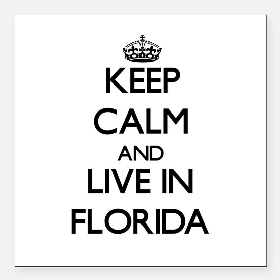 Keep Calm and Live In Florida Square Car Magnet 3""