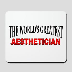 """The World's Greatest Aesthetician"" Mousepad"