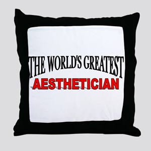 """The World's Greatest Aesthetician"" Throw Pillow"