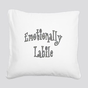 Emotionally Labile Square Canvas Pillow