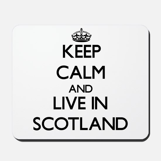 Keep Calm and Live In Scotland Mousepad