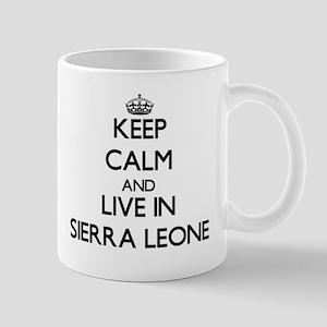 Keep Calm and Live In Sierra Leone Mugs