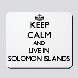 Keep Calm and Live In Solomon Islands Mousepad